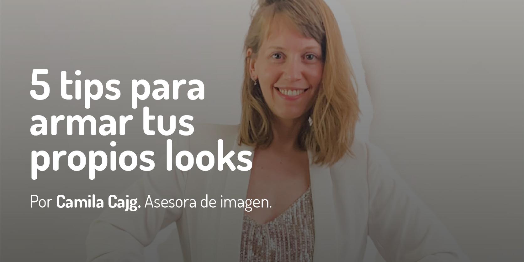 5 tips para armar tus propios looks